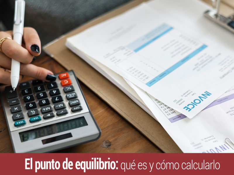 punto-de-equilibrio-que-es-como-calcularlo-800x600 El punto de equilibrio: qué es y cómo calcularlo