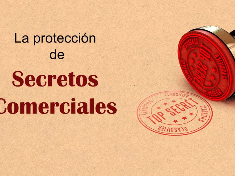 proteccion-secretos-comerciales-800x600 La Protección de Secretos Comerciales
