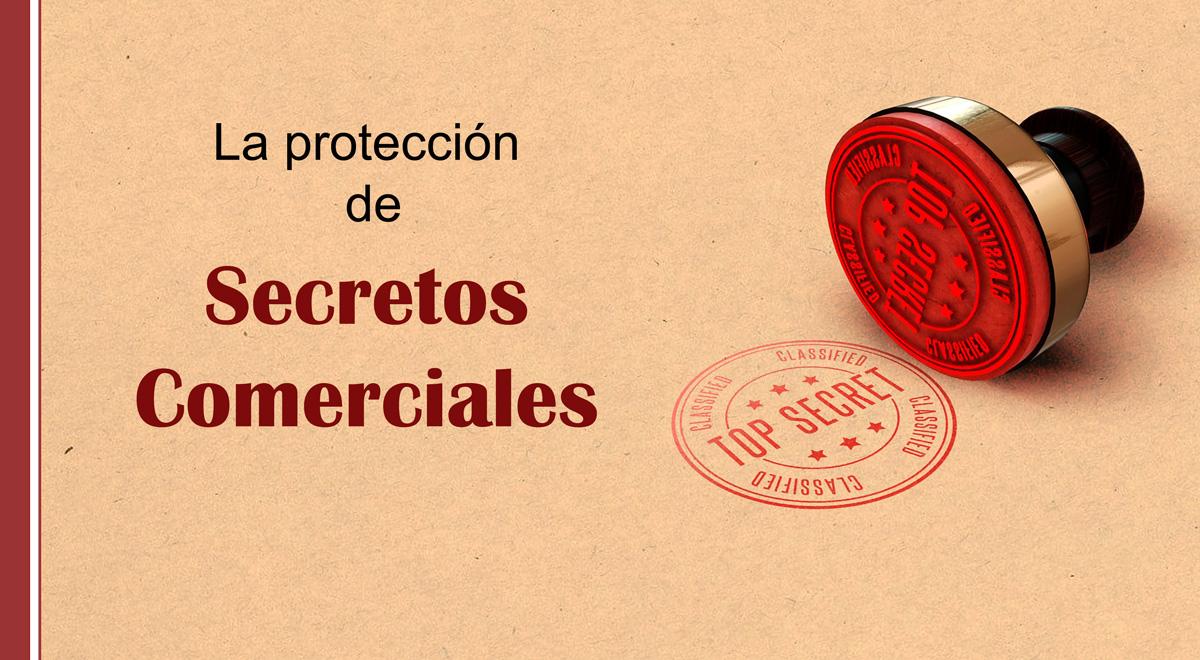 proteccion-secretos-comerciales La Protección de Secretos Comerciales