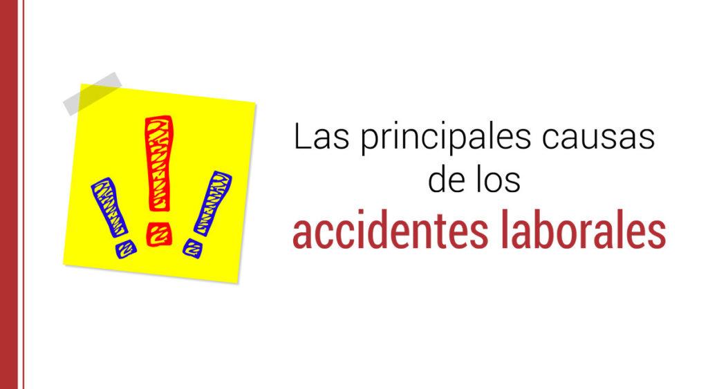 causas-accidentes-laborales-1024x563 Causas de los accidentes laborales