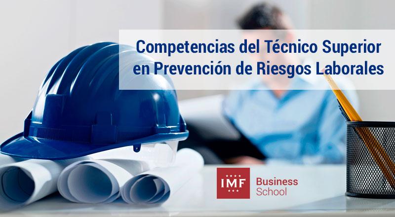 competencias-tecnico-superior-prl Técnico de Prevención de Riesgos Laborales: Competencias principales