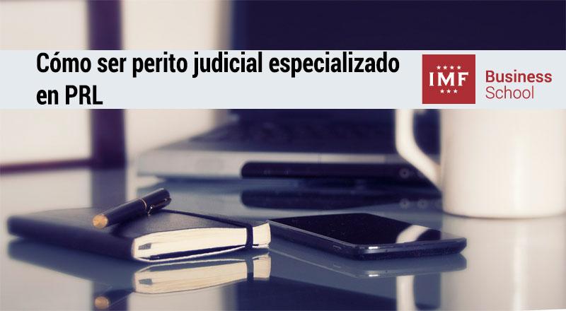 perito-judicial-prl Cómo ser perito judicial especializado en prevención