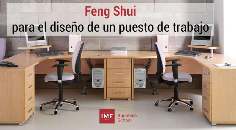 Mejora del puesto de trabajo y Feng Shui ¿Qué nos puede aportar?
