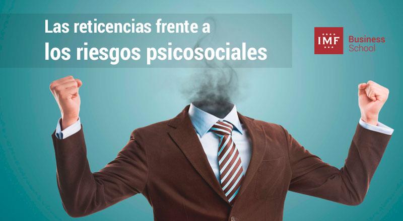 vencer-reticencias-riesgos-psicosociales ¿Cómo vencer las reticencias frente a los riesgos psicosociales?