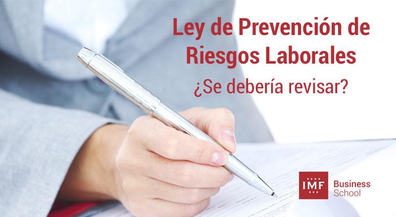 revisar-ley-de-prevencion-de-riesgos-laborales ¿Se debería revisar la Ley de Prevención de Riesgos Laborales?