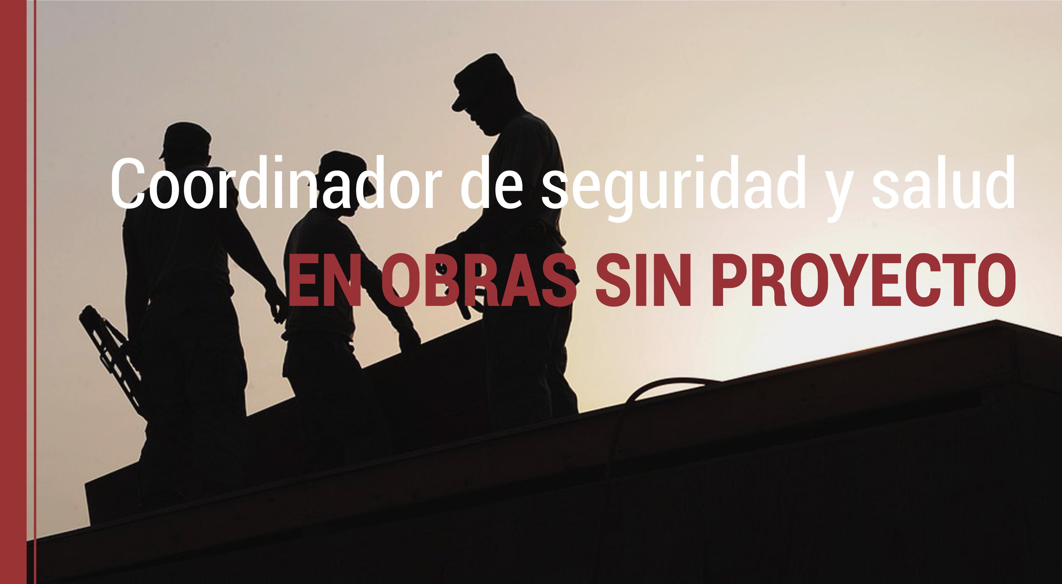 coordinador-de-seguridad-obras-sin-proyecto Coordinador de seguridad y salud en obras sin proyecto