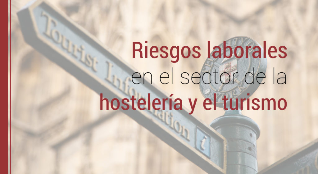 riesgos-laborales-hosteleria-turismo-1024x563 Prevención de riesgos laborales en el sector de la hostelería y el turismo