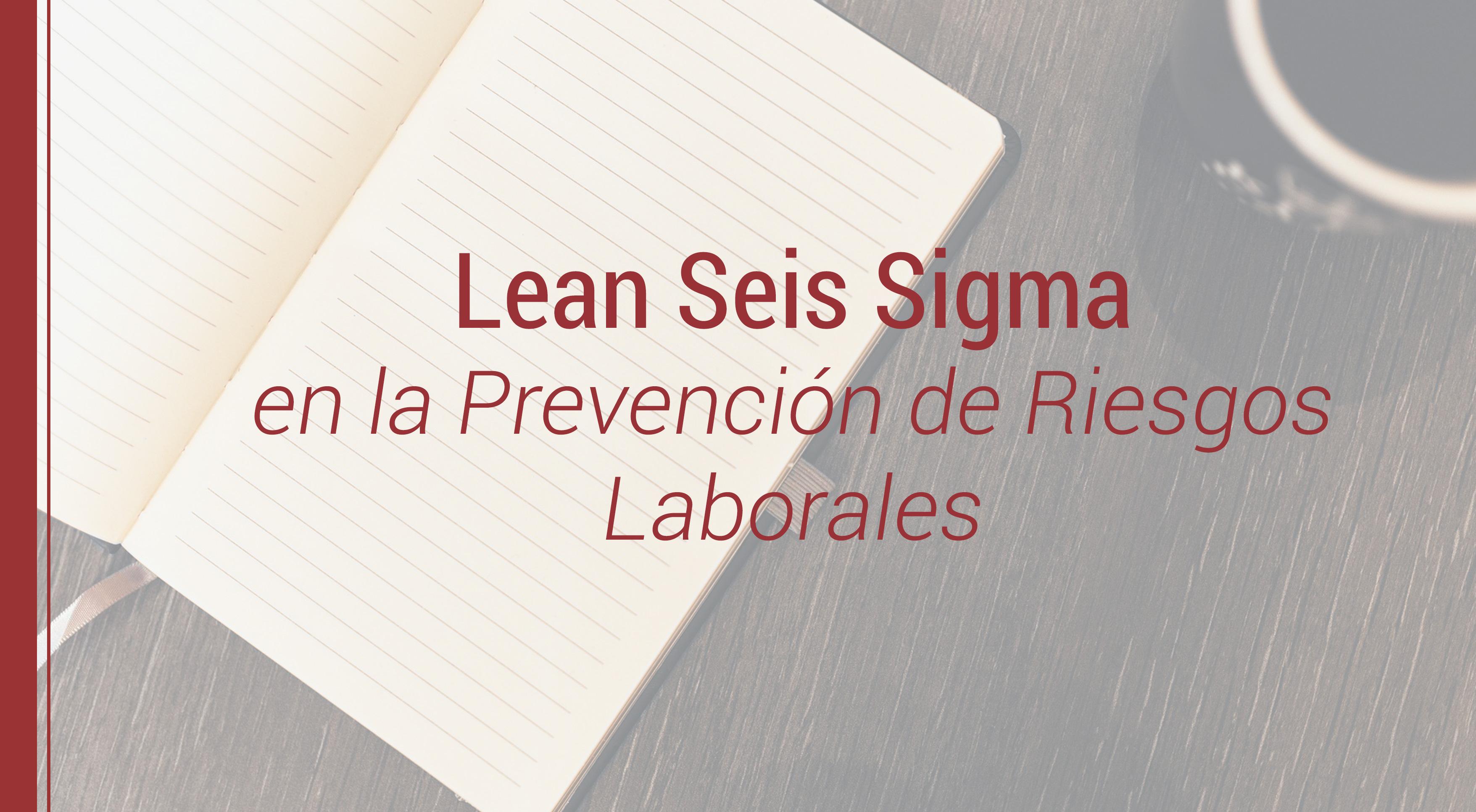 ventajas-lean-six-sigma-prl Ventajas de aplicar Lean Six Sigma en nuestro Plan de Prevención de Riesgos