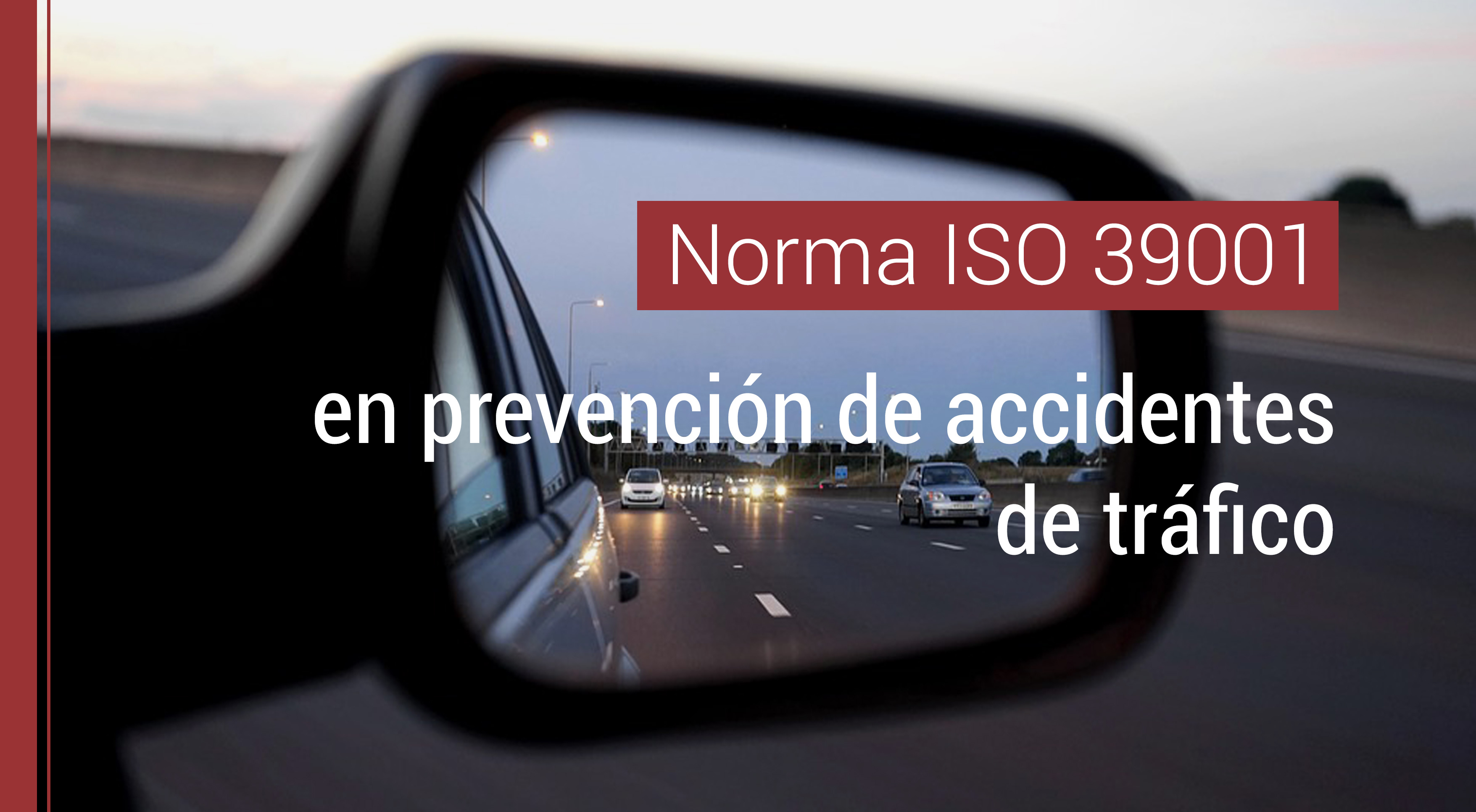 norma-ISO-39001-prevencion-accidentes-de-trafico La Norma ISO 39001 en la prevención de riesgos de accidentes de tráfico