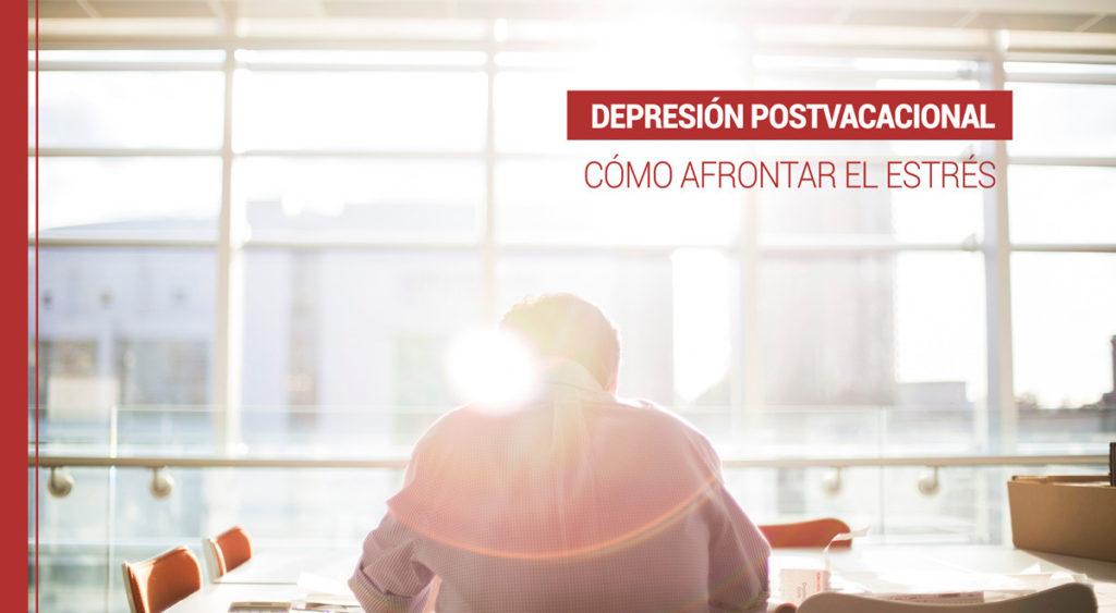 Depresión postvacacional: Consejos para vencer el estrés después de vacaciones