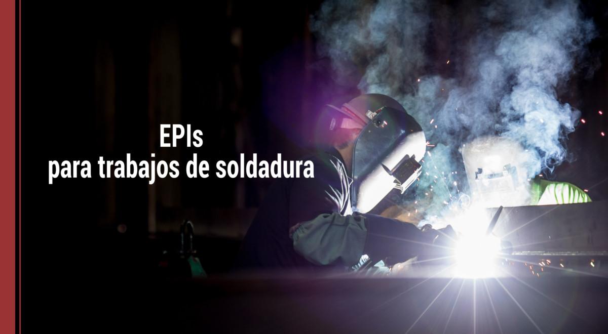 epis-equipos-proteccion-individual-trabajos-soldadura EPIS necesarios para trabajos de soldadura