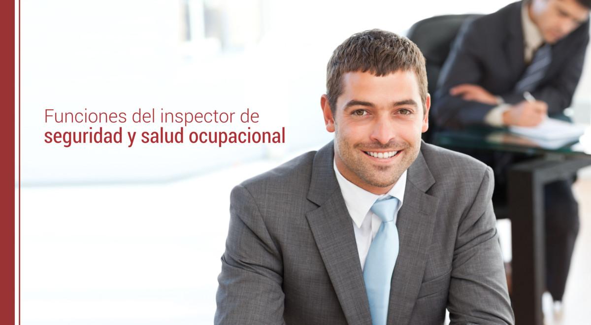 funciones-inspector-de-seguridad-y-salud-ocupacional Funciones del inspector de seguridad y salud ocupacional