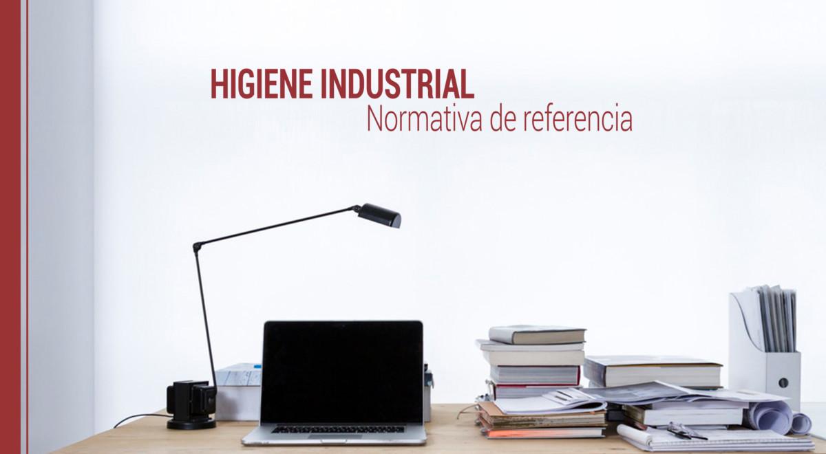 higiene-industrial-normativa-referencia La normativa de referencia sobre Higiene Industrial