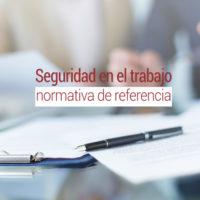 seguridad-en-el-trabajo-normativa-referencia-200x200 Seguridad en el trabajo: normativa de referencia