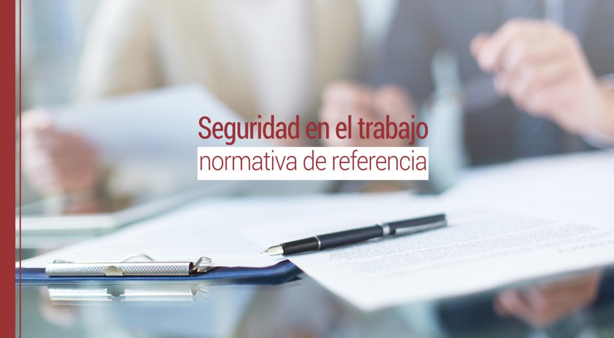 seguridad-en-el-trabajo-normativa-referencia Seguridad en el trabajo: normativa de referencia