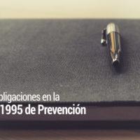 obligaciones-ley-31-1995-prevencion-200x200 Obligaciones en la Ley 31/1995 de Prevención ¿qué establece?