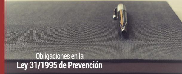 obligaciones-ley-31-1995-prevencion-610x250 Obligaciones en la Ley 31/1995 de Prevención ¿qué establece?