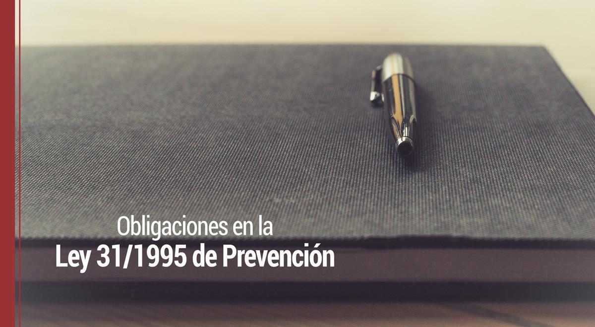 obligaciones-ley-31-1995-prevencion Obligaciones en la Ley 31/1995 de Prevención ¿qué establece?