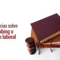 sentencias-sobre-mobbing-o-acoso-laboral-200x200 Mobbing o acoso laboral: qué es y últimas sentencias