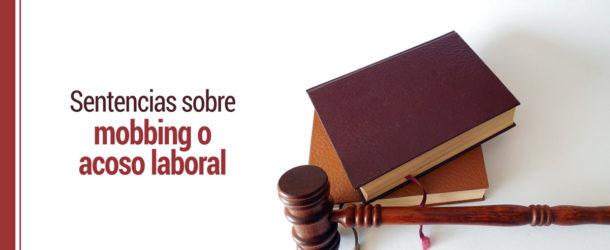 sentencias-sobre-mobbing-o-acoso-laboral-610x250 Mobbing o acoso laboral: qué es y últimas sentencias