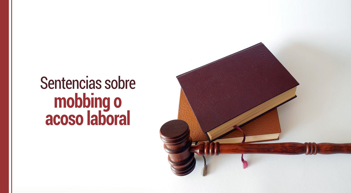 sentencias-sobre-mobbing-o-acoso-laboral Mobbing o acoso laboral: qué es y últimas sentencias