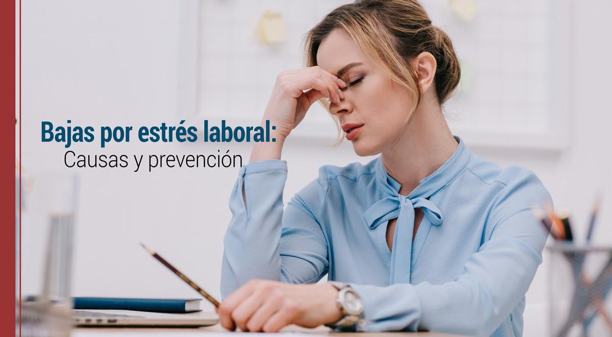 bajas-por-estres-laboral-causas-prevencion Baja por estrés laboral: consecuencias y prevención
