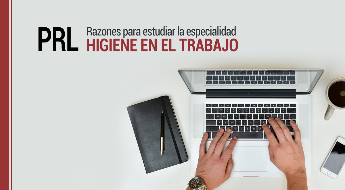 prl-razones-para-estudiar-especialidad-higiene-en-el-trabajo PRL: 10 razones para cursar la especialidad en Higiene en el Trabajo