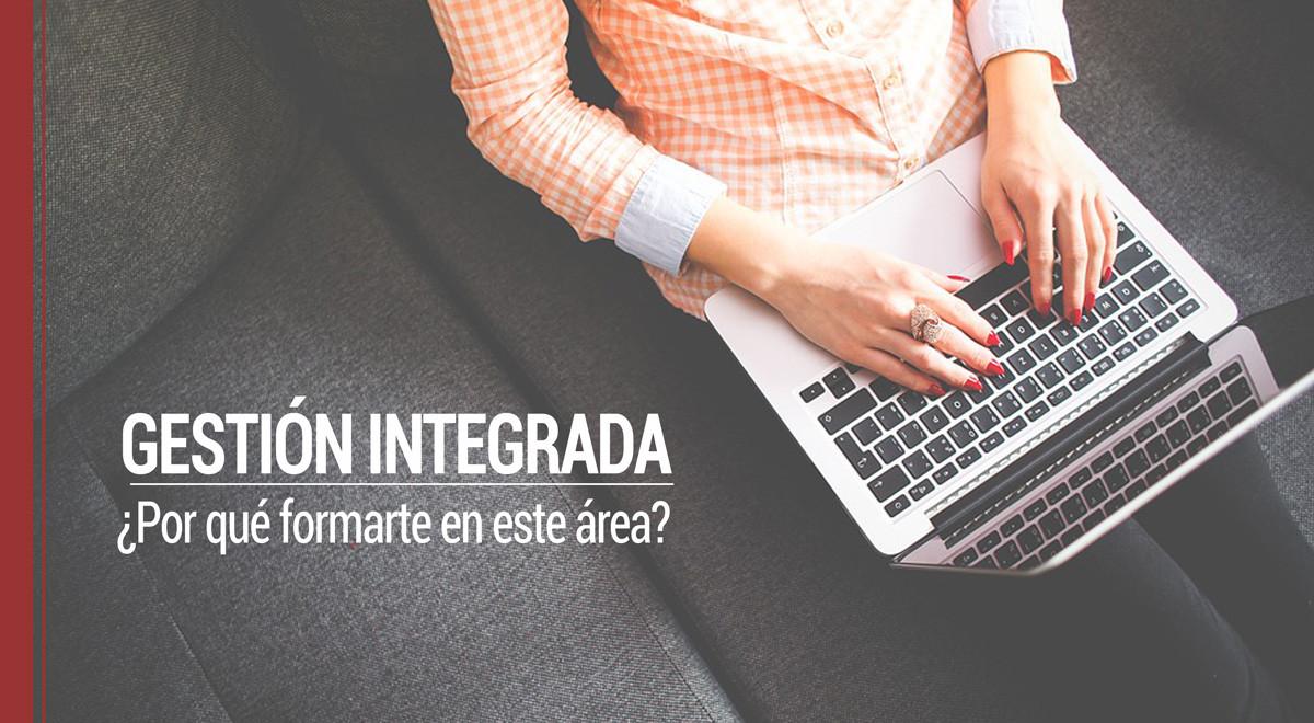 razones-estudiar-gestion-integrada Razones para convertirte en experto en Gestión Integrada