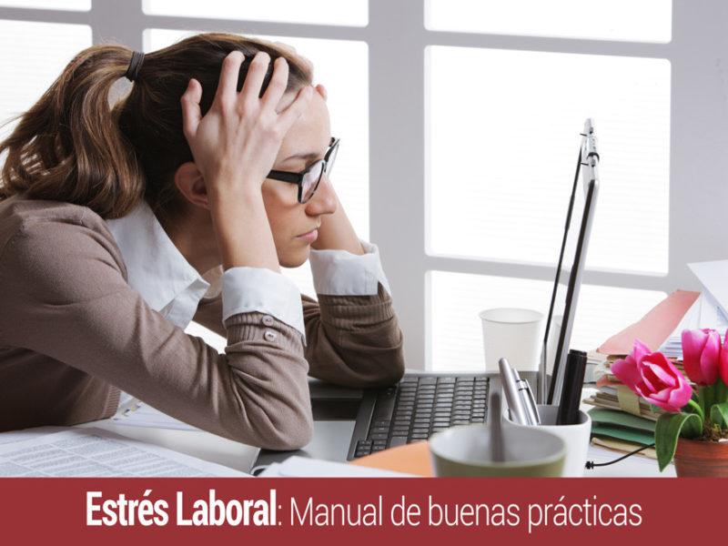 manual-buenas-practicas-estres-laboral-800x600 Estrés laboral: Manual de buenas prácticas