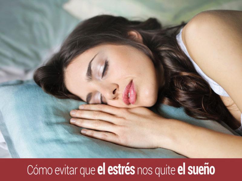dormir-como-evitar-estres-sueno-800x600 Cuánto debemos dormir y cómo evitar que el estrés nos quite el sueño