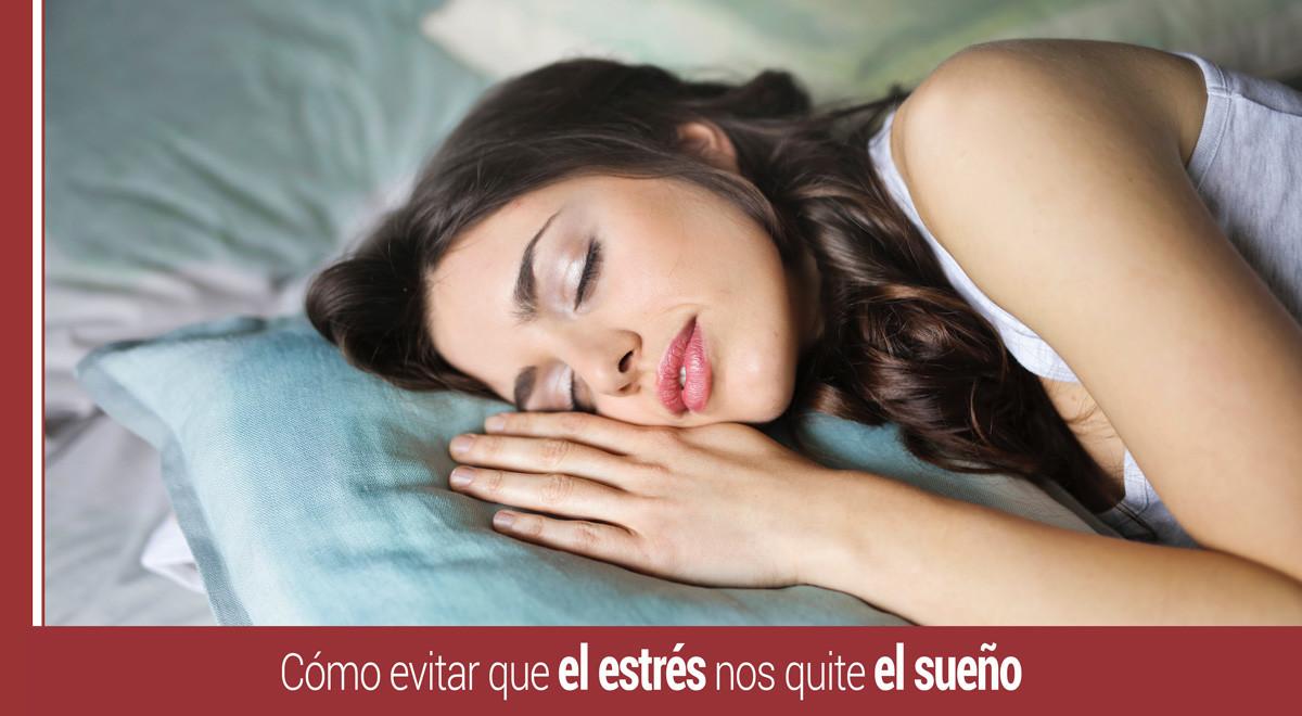 dormir-como-evitar-estres-sueno Cuánto debemos dormir y cómo evitar que el estrés nos quite el sueño