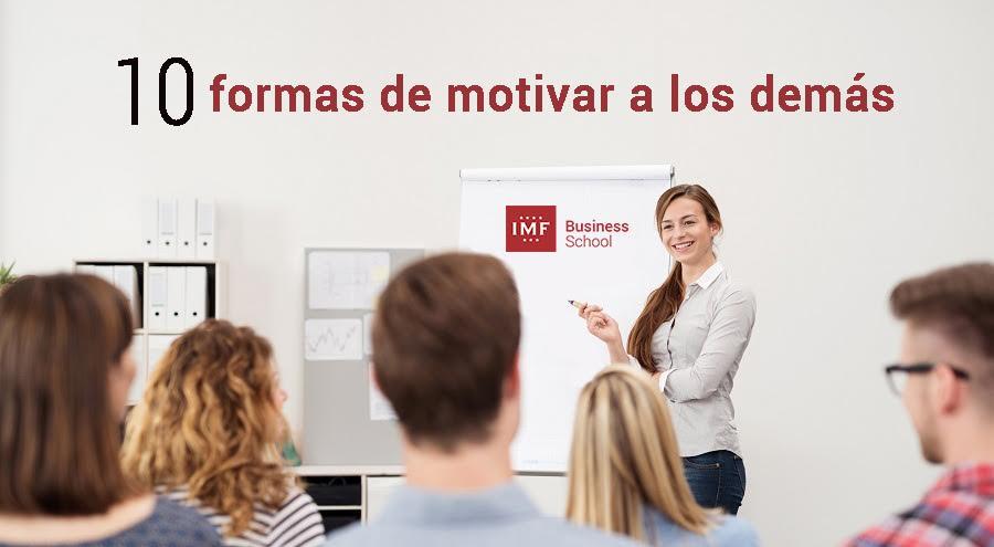 10-formas-de-motivar-a-los-demXXs 10 formas de motivar a los demás