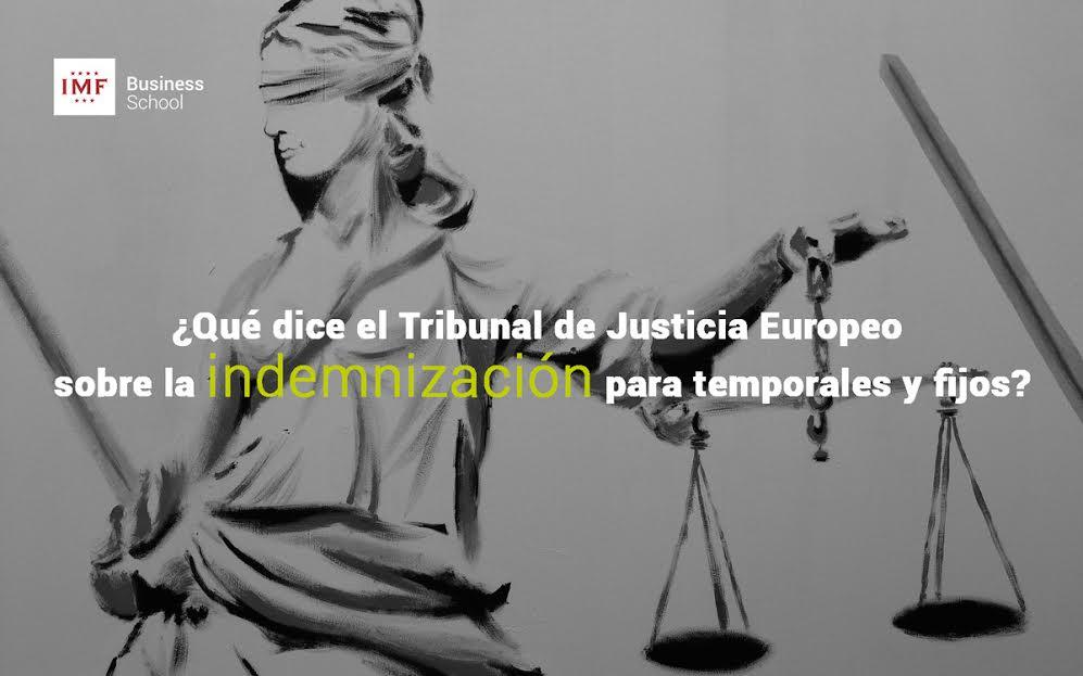 Sentencia-Tribunal-Justicia-Europeo-indemnizaciones-temporales-y-fijos ¿Qué dice el Tribunal de Justicia europeo sobre la indemnización para temporales y fijos?
