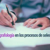 grafologia-procesos-seleccion-200x200 Como se usa la grafologia en los procesos de selección de personal