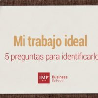 Mi-trabajo-ideal-200x200 Mi trabajo ideal: 5 preguntas para identificarlo