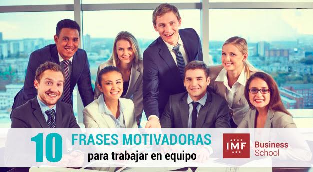 10-frases-motivadoras-para-trabajar-en-equipo 10 frases motivadoras para trabajar en equipo