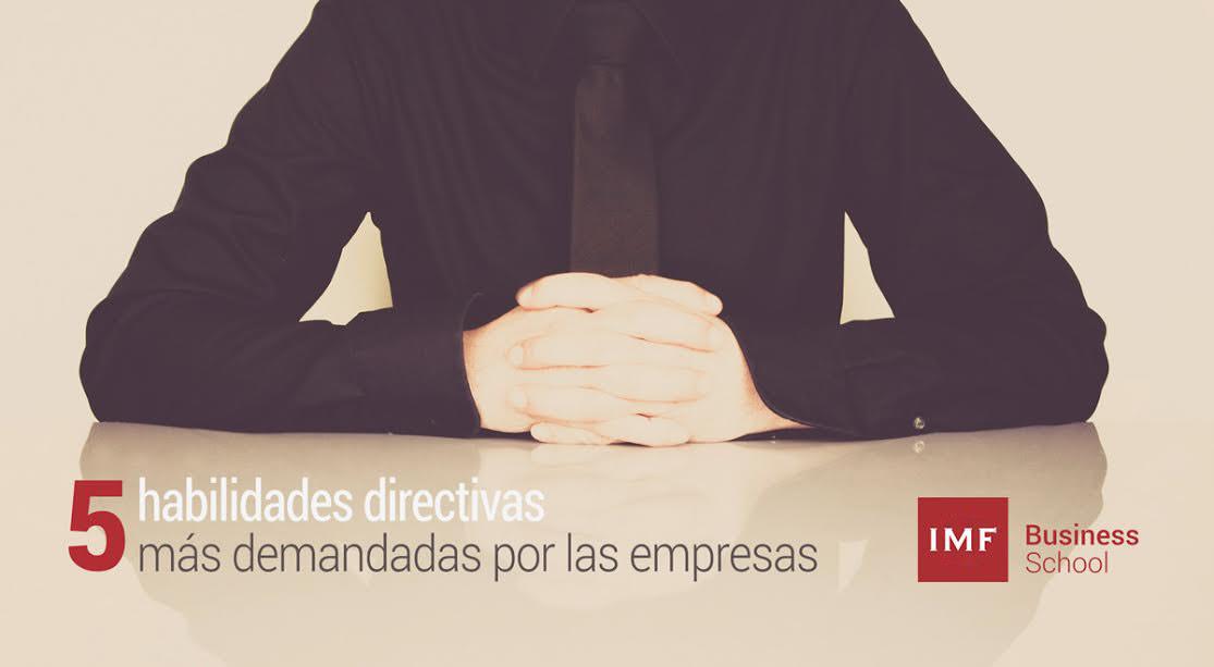 5-habilidades-directivas-demandadas-por-las-empresas-1 Las 5 habilidades directivas más demandadas por las empresas