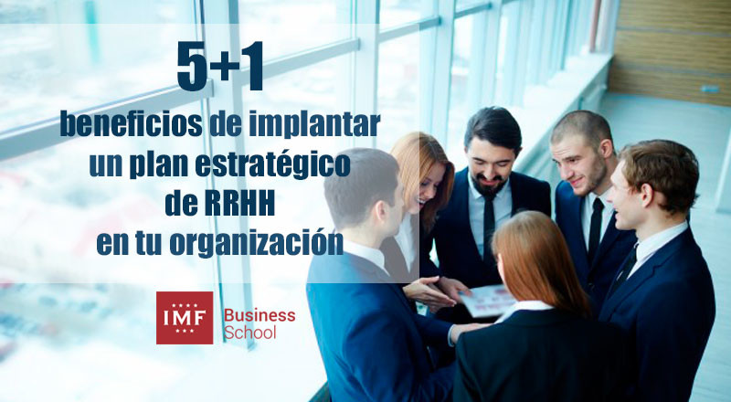 beneficios-plan-estrategico-rrhh 5+1 beneficios de implantar un plan estratégico de RRHH