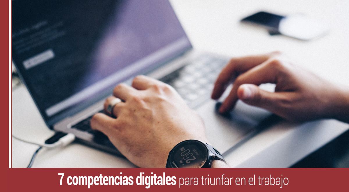 competencias-digitales-triunfar-trabajo 7 competencias digitales que te ayudarán a triunfar en tu trabajo