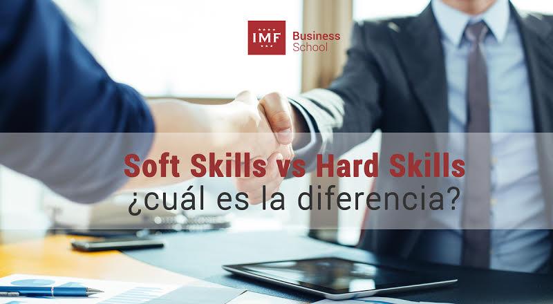 Soft Skills vs Hard Skills ¿cuál es la diferencia?