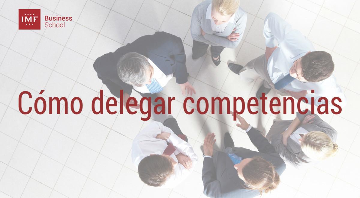delegar-competencias ¿Cómo delegar competencias en la empresa?