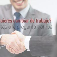Preguntas-trampa-entrevista-200x200 ¿Por qué quieres cambiar de trabajo? respuestas a la pregunta trampa