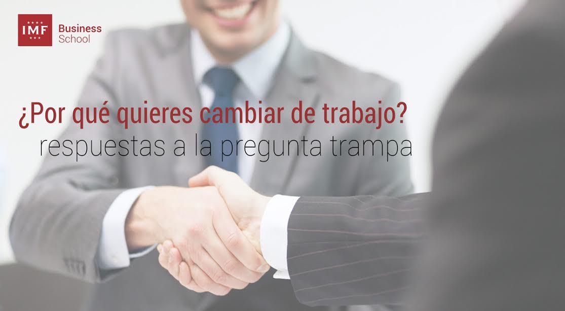 Preguntas-trampa-entrevista ¿Por qué quieres cambiar de trabajo? respuestas a la pregunta trampa