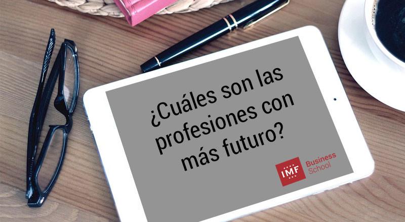 cuales-son-las-profesiones-con-mas-futuro-1 ¿Cuáles son las profesiones con más futuro?