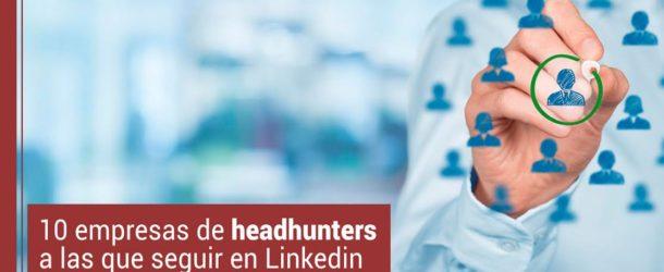 10-empresas-de-headhunters-a-las-que-seguir-en-Linkedin-610x250 10 empresas de headhunters a las que seguir en Linkedin