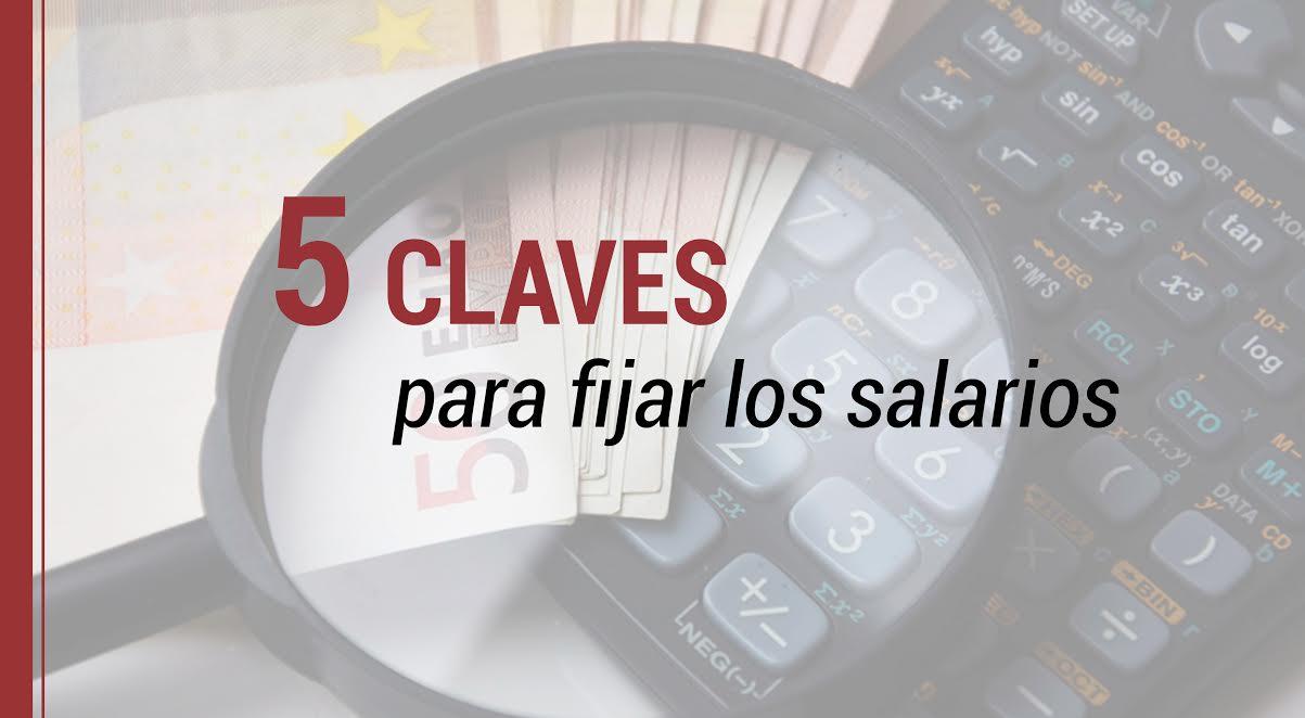 5-claves-para-fijar-los-salarios Las 5 claves que se deben tener en cuenta para fijar los salarios