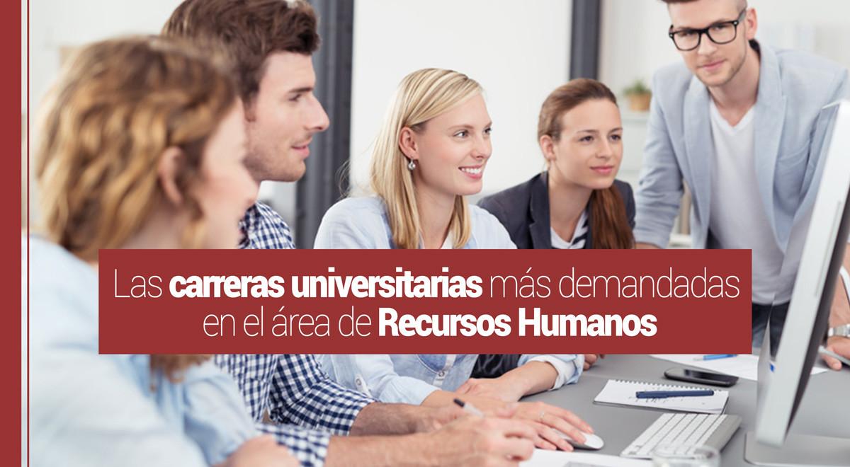 carreras-rrhh ¿Qué carreras universitarias son las más demandadas en el área de Recursos Humanos?