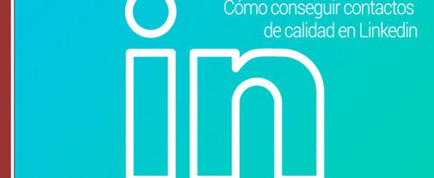 contactos-linkedin-610x250 Cómo conseguir más contactos, y de alta calidad, en Linkedin