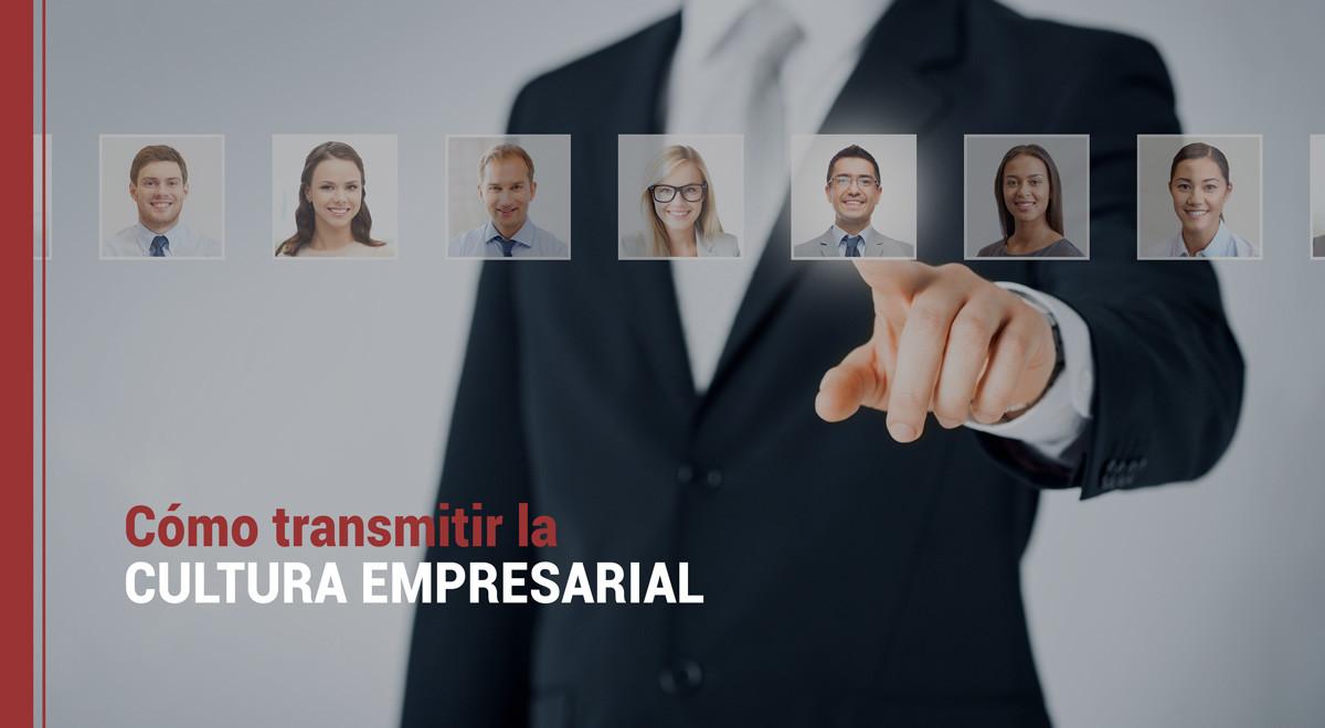 cultura-empresarial Cómo transmitir la cultura empresarial