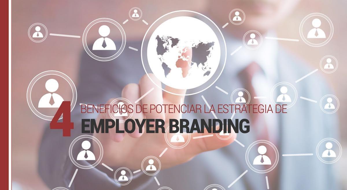 4-beneficios-de-potenciar-la-estrategia-de-employer-branding 4 beneficios de potenciar la estrategia de Employer Branding